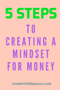 5 Steps to Creating a Mindset for Money