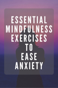 Mindfulness To Ease Anxiety