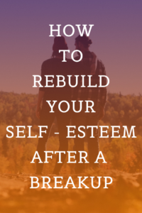 Rebuilding Self-Esteem after Breakup